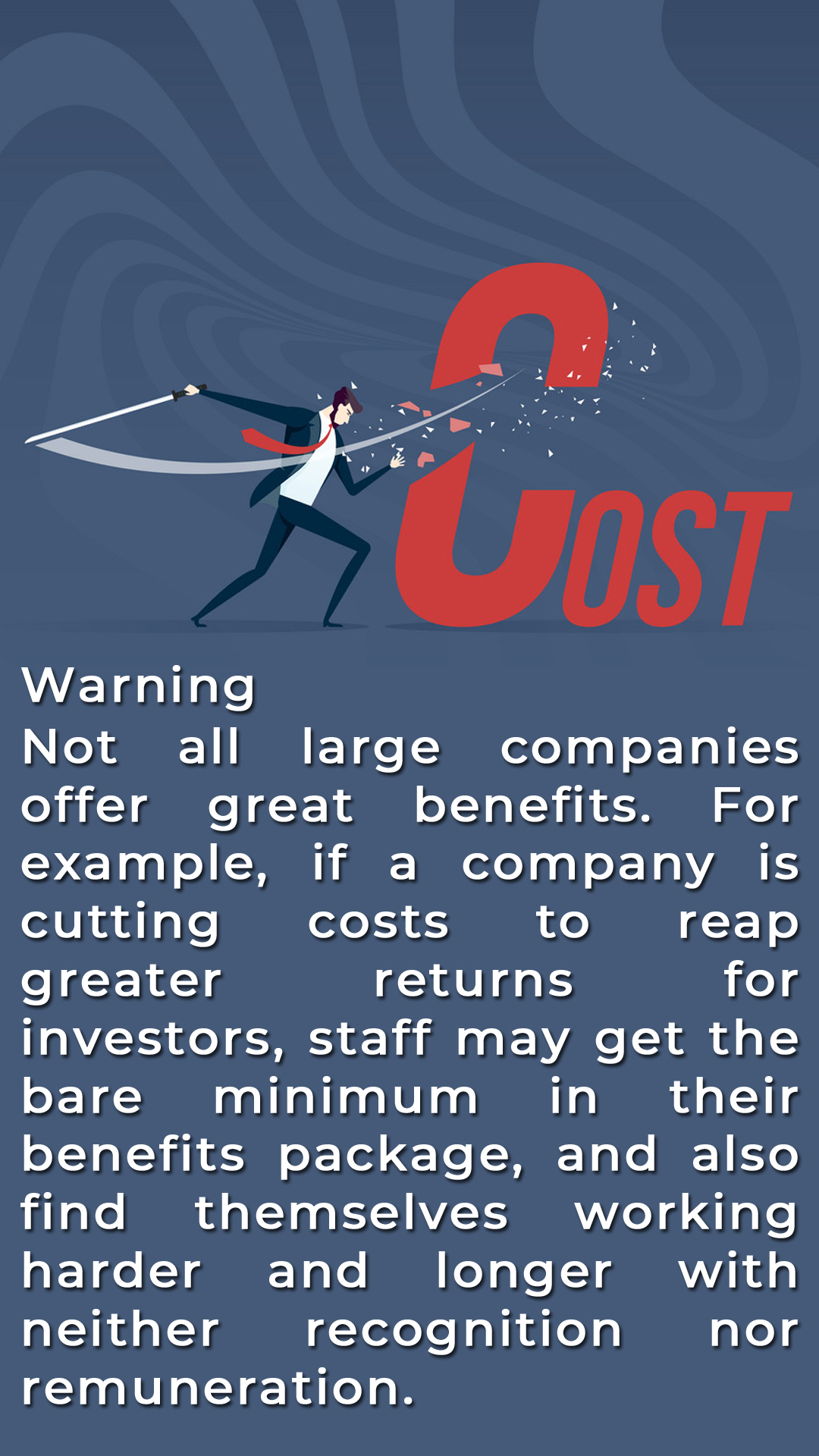 NOT ALL LARGE COMPANIES OFFER GREAT BENEFITS